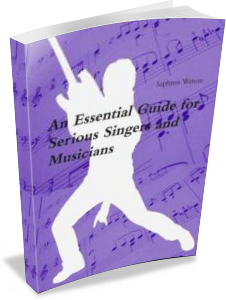 An Essential Guide for Serious Singers & Musicians
